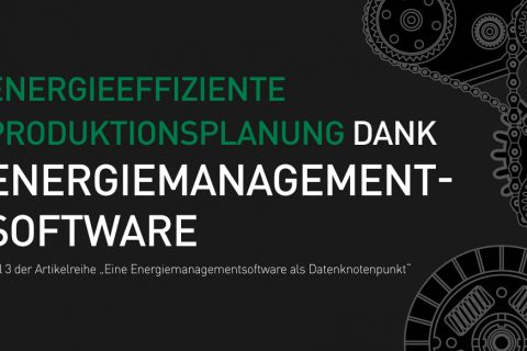 Effiziente-Produktionsplanung-Energiemanagementsoftware