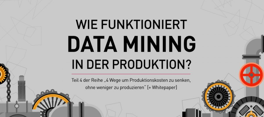 Wie-funktioniert-Data-Mining-in-der-Produktion