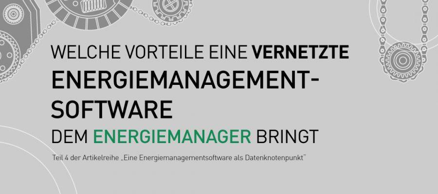 Vorteile-Vernetzung-Energiemanagementsoftware