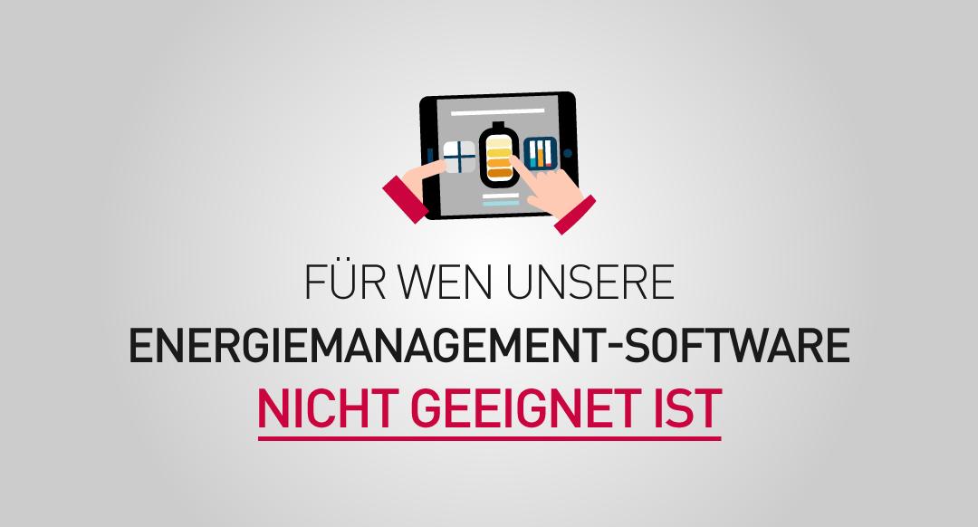 Fuer-wen-unsere-Energiemanagementsoftware-nicht-geeignet-ist