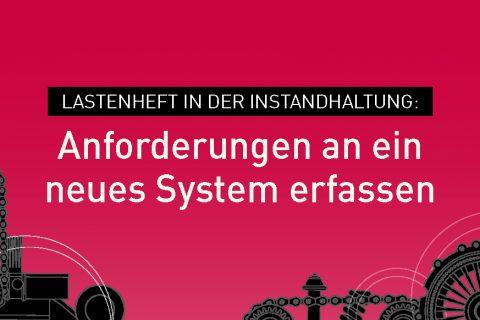Lastenheft-Anforderungen-Instandhaltungssoftware-erfassen