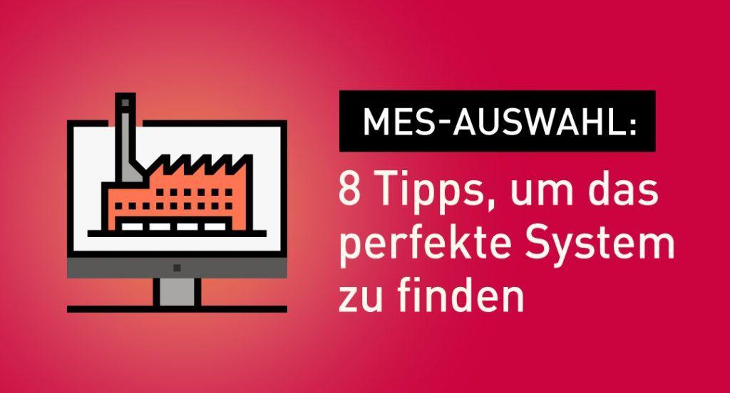 MES Auswahl_8 Tipps für Ihre MES-Auswahl