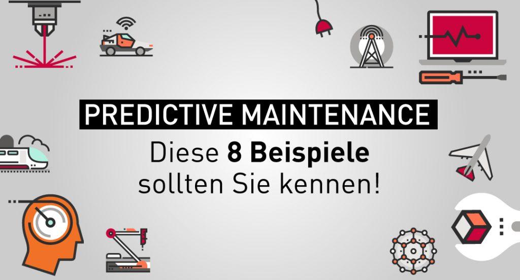 Predictive_Maintenance_8_Beispiele_vorausschauende_Instandhaltung
